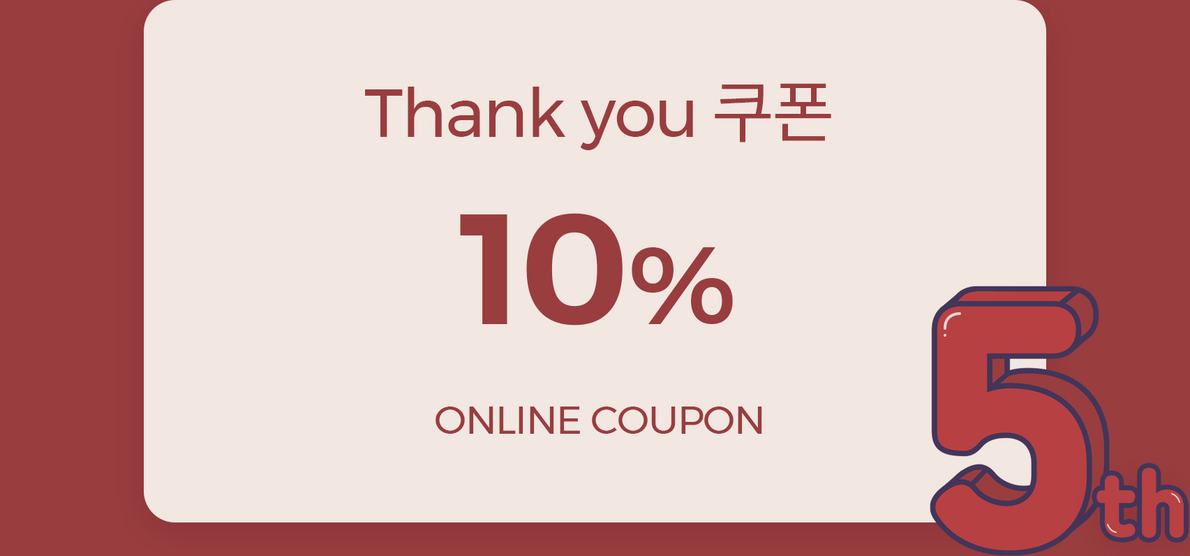 Thank you 10% ONLINE COUPON